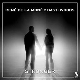 RENÉ DE LA MONÉ X BASTI WOODS - STRONGER